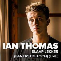 Cover Ian Thomas [BE] - Slaap lekker (Fantastig toch) (Live)